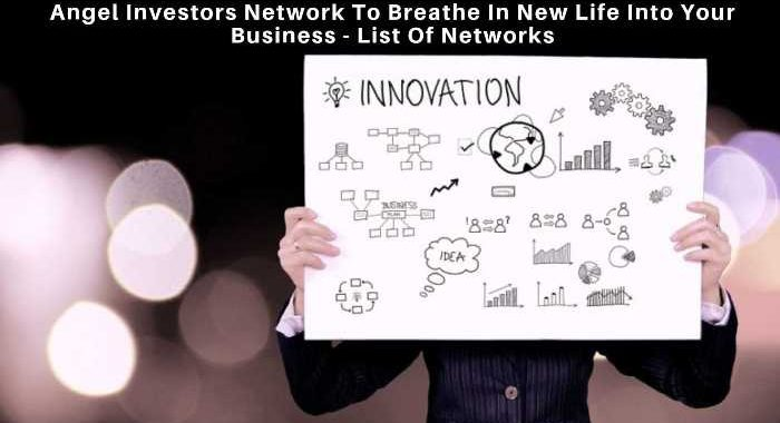 Angel Investors Network To Breathe In New Life Into Your Business - List Of Networks