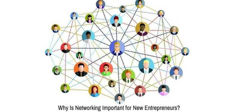Why Is Networking Important for New Entrepreneurs