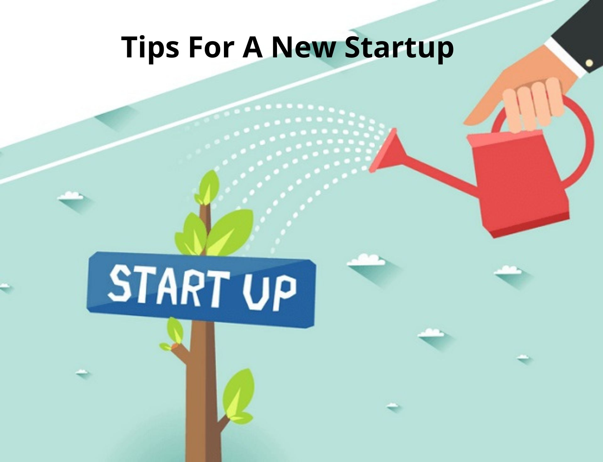 Tips For A New Startup